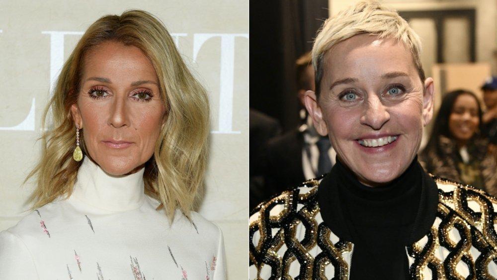 Celine Dion; Ellen DeGeneres